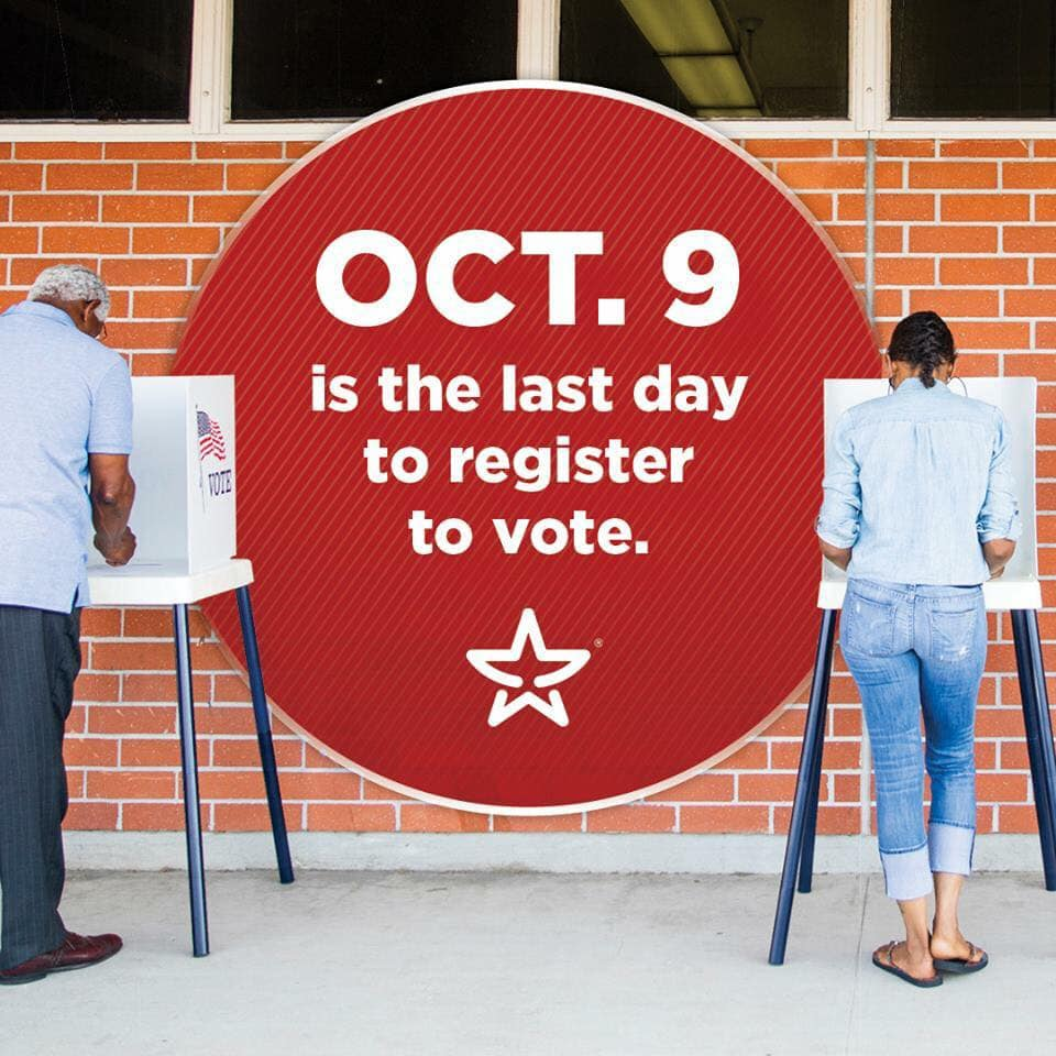 Today, Tuesday, October 09, 2018 final day to Register to Vote: